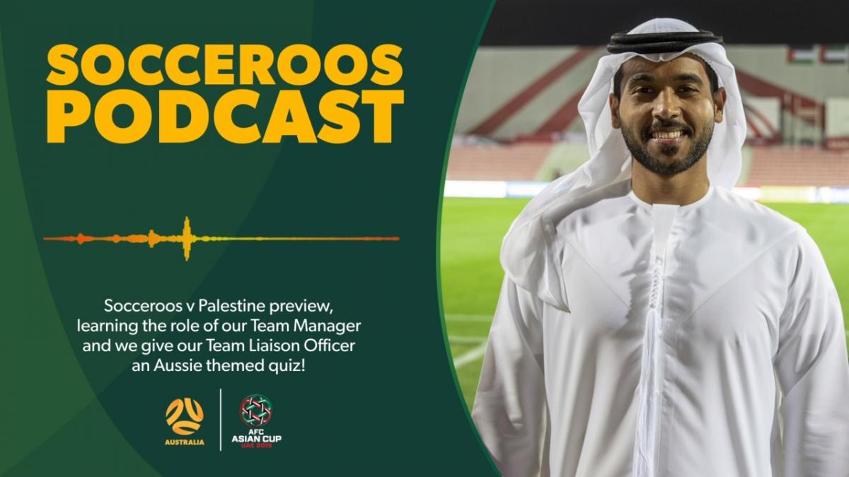 Socceroos Podcast | Team Manager Joel & Team Liaison Officer Zayed